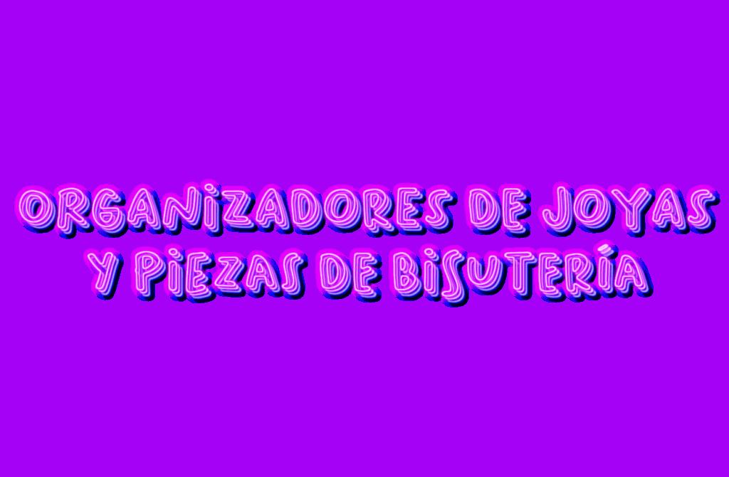 organizadores de joyas y piezas de bisuteria
