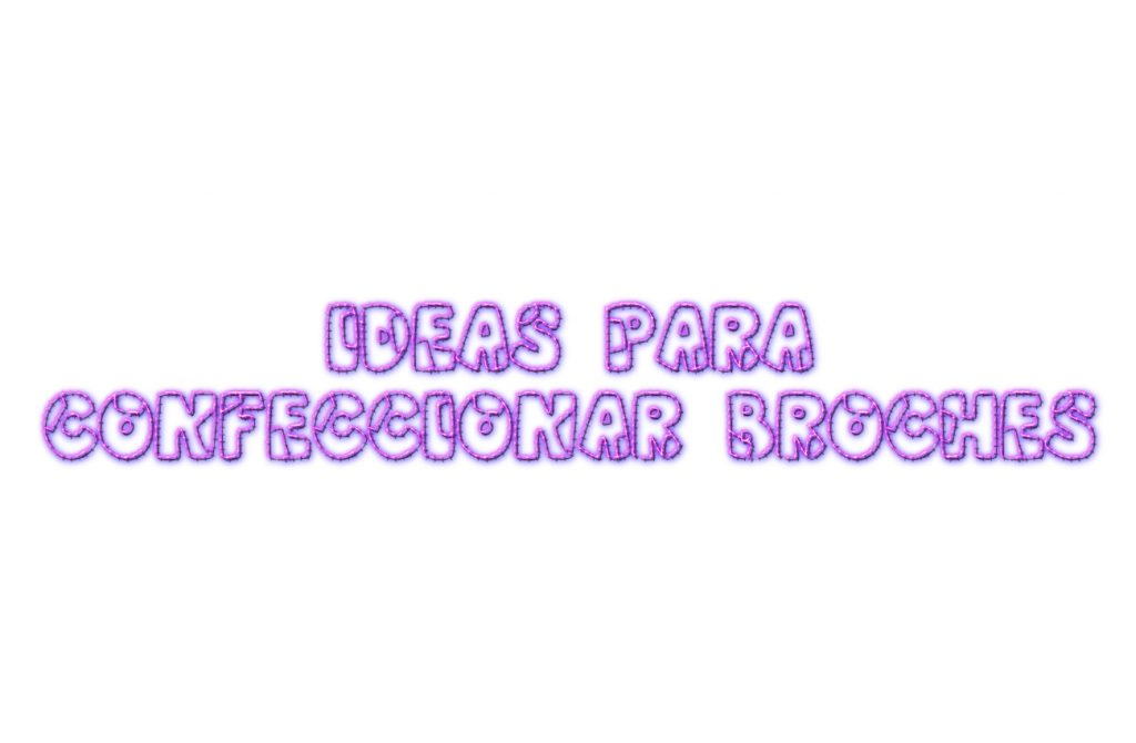 ideas confeccionar broches