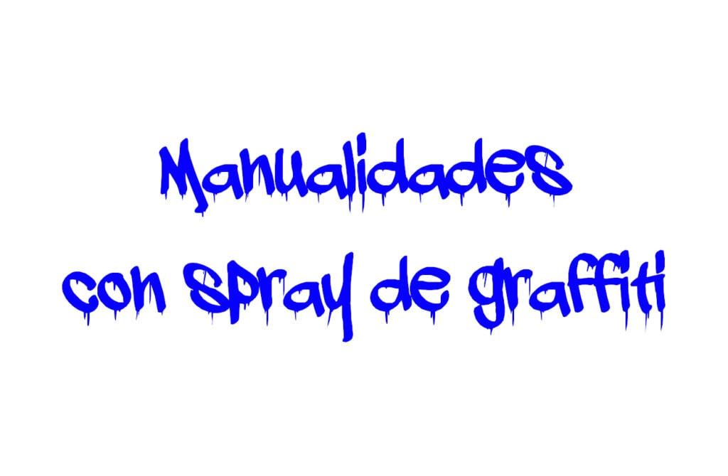 manualidades con spray de graffiti